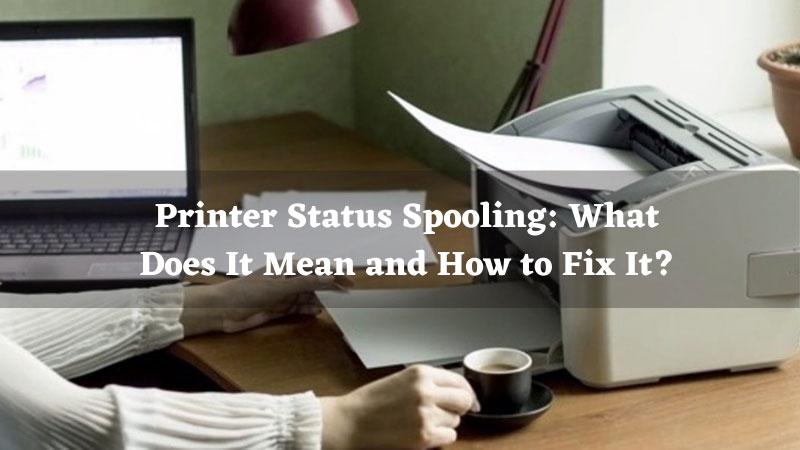 Printer status spooling